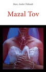 Book cover: Mazal Tov - Thibault Marc-André - 9782896371143