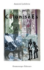 Book cover: ColoniséEs - Lefebvre Annick - 9782896371365