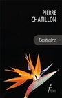 Book cover: Bestiaire - CHATILLON PIERRE - 9782896453795