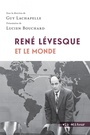 Book cover: René Lévesque et le monde - COLLECTIF - 9782896497775
