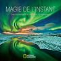 Couverture du livre Magie de l'instant  : photographies de National Geographic - Griffiths Annie - 9782896544936