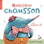 Book cover: Monsieur Chausson (nouvelle orthographe) - Bellebrute - 9782896865857