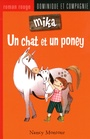 Couverture du livre Mika : Un chat et un poney - MONTOUR NANCY - 9782896869916