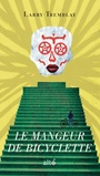 Book cover: Mangeur de bicyclette (Le) - TREMBLAY LARRY - 9782896943371