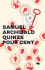 Book cover: Quinze pour cent - Archibald Samuel - 9782896981403