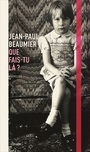 Book cover: Que fais-tu là? - BEAUMIER JEAN-PAUL - 9782897114725