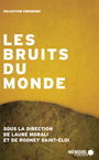 Book cover: Les bruits du monde - MORALI LAURE - 9782897120429