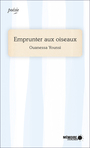 Book cover: Emprunter aux oiseaux - Younsi Ouanessa - 9782897122294