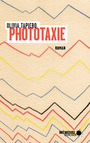 Book cover: Phototaxie - Tapiero Olivia - 9782897124922