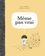 Book cover: Même pas vrai - TREMBLAY LARRY - 9782897141370