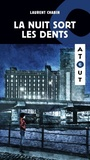 Book cover: Nuit sort les dents (La) - CHABIN LAURENT - 9782897232931