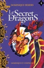 Couverture du livre Le secret des dragons 4 - DEMERS DOMINIQUE - 9782897392666