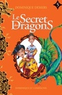 Couverture du livre Secret des dragons 5 (Le) - DEMERS DOMINIQUE - 9782897394714