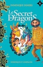 Couverture du livre Secret des dragons (Le) 6 - DEMERS DOMINIQUE - 9782897395438