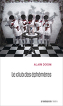 Book cover: Club des éphémères (Le) - Doom Alain - 9782897442002