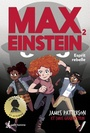 Couverture du livre Max Einstein 2 Esprit rebelle - PATTERSON JAMES - 9782897541712