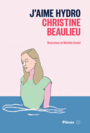 Book cover: J'aime Hydro - Beaulieu Christine - 9782897592714