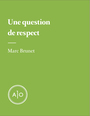 Couverture du livre Une question de respect - Brunet Marc - 9782897593667