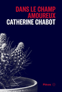 Book cover: Dans le champ amoureux - Chabot Catherine - 9782897593810