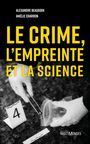 Book cover: Crime, l'empreinte et la science - Beaudoin Alexandre - 9782897730758