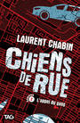 Book cover: Chiens de rue 2 L'appel du gang - CHABIN LAURENT - 9782898120138