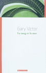 Book cover: Sang et la mer (Le) - VICTOR GARY - 9782911412738