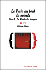 Book cover: Le Puits au bout du monde, livre 2 : La Route des dangers - MORRIS WILLIAM - 9782919176311