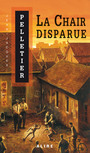 Couverture du livre La chair disparue - PELLETIER JEAN-JACQUES - 9782922145236