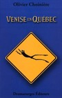 Book cover: Venise en quebec - CHOINIERE OLIVIER - 9782922182804
