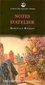 Couverture du livre Notes d'atelier - MALTAIS MARCELLA - 9782922404517