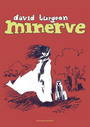 Couverture du livre Minerve - TURGEON DAVID - 9782922827262