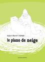 Book cover: Piano de neige (Le) - LEPAGE ROBERT MARCEL - 9782922827309