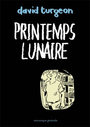 Couverture du livre Printemps lunaire - TURGEON DAVID - 9782922827354