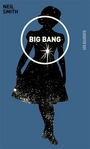 Couverture du livre Big Bang - SMITH NEIL - 9782922868654