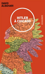 Couverture du livre Hitler a Chicago - ALBAHARI DAVID - 9782922868685