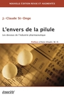 Book cover: Envers de la pilule : les dessous de l'industrie pharmaceutique - St-Onge Jean-Claude - 9782923165400