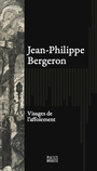 Book cover: Visages de l'affolement - BERGERON JEAN-PHILIPPE - 9782923338972