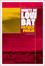 Couverture du livre Morts de low bat - POULIN PATRICK - 9782923400167