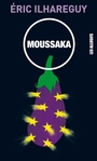 Book cover: Moussaka - Ilhareguy Éric - 9782923682556