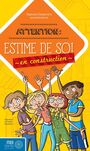 Couverture du livre Attention  : estime de soi en construction - Deslauriers Stéphanie - 9782923827391