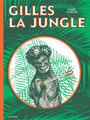 Couverture du livre Gilles la Jungle - CLOUTIER CLAUDE - 9782923841571