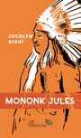 Book cover: Mononk Jules - Sioui Jocelyn - 9782923926520
