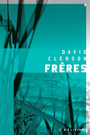 Book cover: Frères - Clerson David - 9782923975474