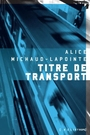 Couverture du livre Titre de transport - Michaud-Lapointe Alice - 9782923975993