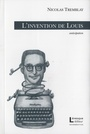 Couverture du livre Invention de Louis (L') - TREMBLAY NICOLAS - 9782924186183