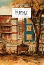 Book cover: 1re avenue - Rivard Émilie - 9782924485095