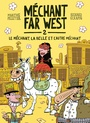 Book cover: Méchant Far West 2 Le méchant, la belle et l'autre méchant - PELLETIER MARTHE - 9782924663103
