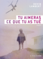 Book cover: Tu aimeras ce que tu as tué - Lambert Kevin - 9782924666197
