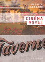 Book cover: Cinéma Royal - Lessard Patrice - 9782924666296
