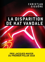 Book cover: Disparition de Kat Vandale (La) - Giguère Christian - 9782924666494